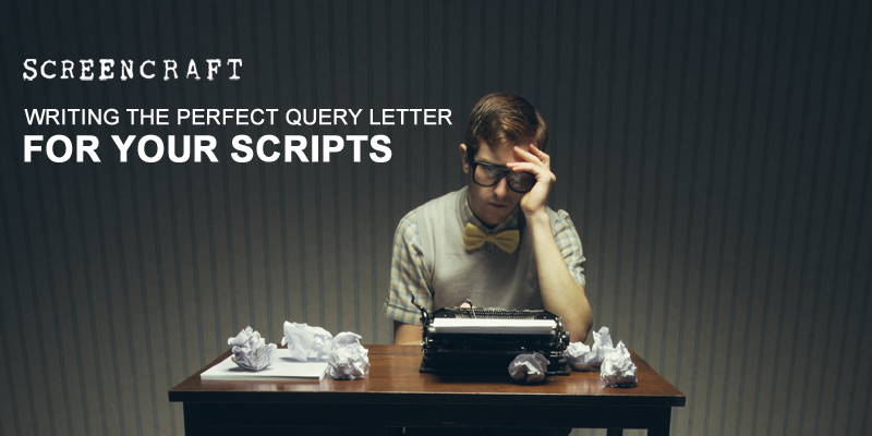 Writing the perfect query letter for your scripts screencraft 1 spiritdancerdesigns Image collections