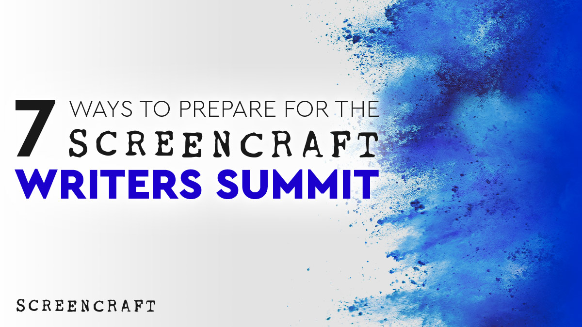 7 Ways to Prepare For the 2021 ScreenCraft Writers Summit